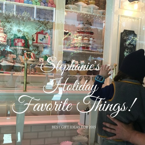 Stephanie's Holiday Favorite Things 2015
